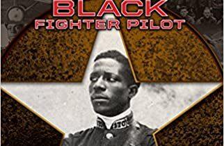 "August 11, 2020 ""Eugene Bullard: World's First Black Fighter Pilot"""